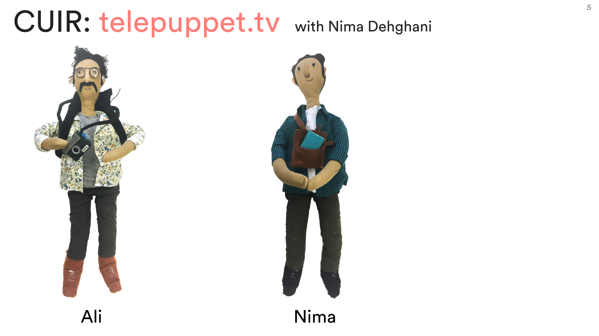 A puppet for Ali and another for Nima
